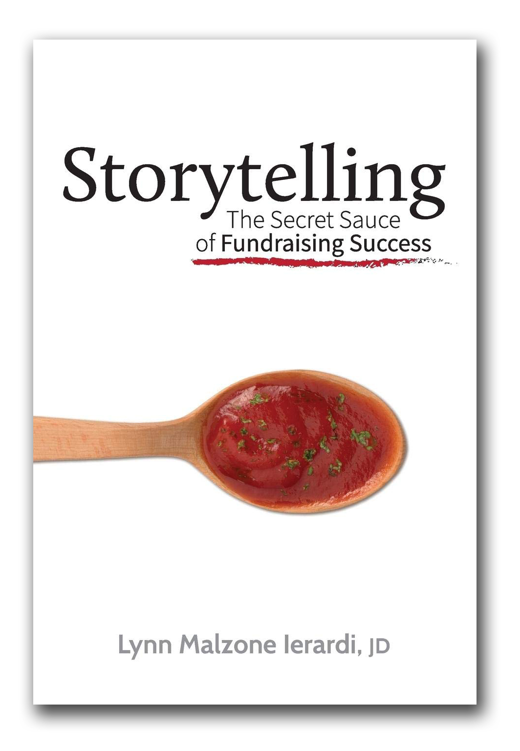 Storytelling: The Secret Sauce of Fundraising Success book